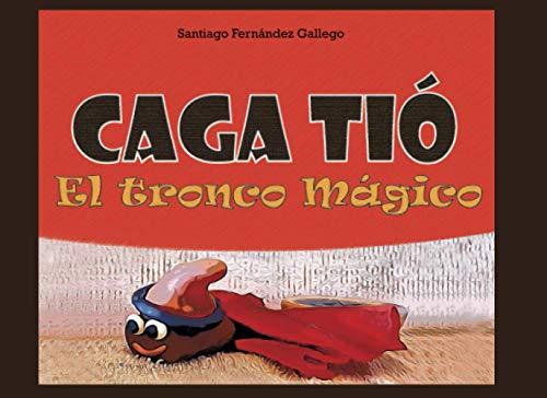 Caga Tió: El tronco mágico (Spanish Edition)