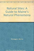 Natural Sites: A Guide to Maine's Natural Phenomena