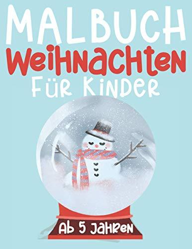 Malbuch Weihnachten für Kinder: Nikolausgeschenk für Mädchen und Jungen. Kreativität fördern mit dem Weihnachtsmalbuch für Kinder zwischen 4-8 Jahren. Weihnachten Buch Kinder.