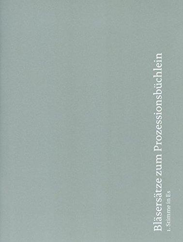 Bläsersätze zum Prozessionsbüchlein: Einzelstimme 1. Stimme in Es (Es-Klarinette, Alt-Saxophon)