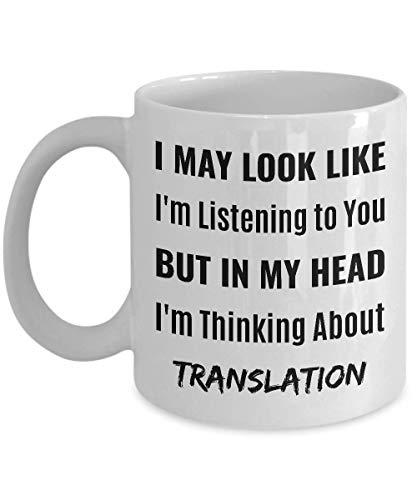 Taza de café del traductor - puedo parecer que te estoy escuchando pero en mi cabeza estoy pensando en la traducción