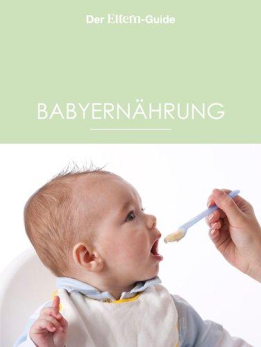 Babyernährung (ELTERN Guides)