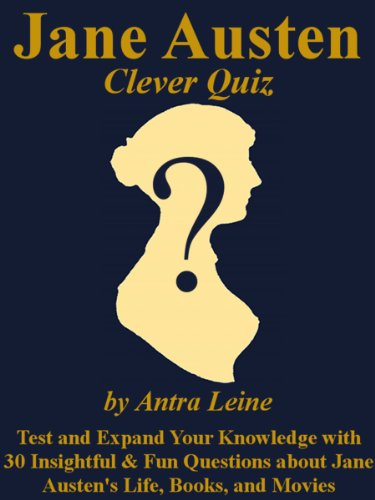 Jane Austen - Clever Quiz - Test and Expand Your Knowledge with 30 Insightful and Fun Questions about Jane Austen's Life, Books, and Movies (English Edition)