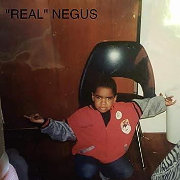 """Real"" Negus"