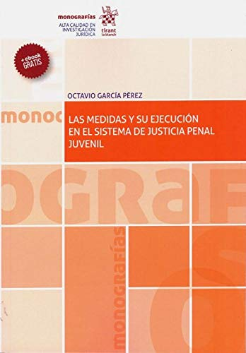 Las Medidas y su Ejecución en el Sistema de Justicia Penal Juvenil (Monografías)