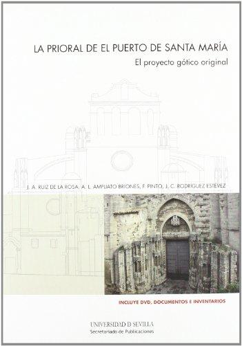 La prioral de El Puerto de Santa María: El proyecto gótico original:...
