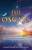 The Oscars: My Family Journey with The Lord thus Far