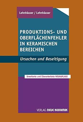 Produktions- und Oberflächenfehler in keramischen Bereichen: Ursachen + Beseitigung: Ursachen und Beseitigung