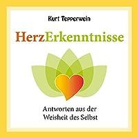 Antworten aus der Weisheit des Selbst (Herzerkenntnisse) Hörbuch