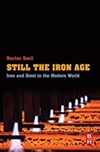 Still the Iron Age: Iron and Steel in the Modern World (English Edition)