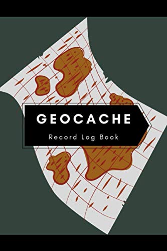 Geocache Record Log Book: Geocaching Log Book With Space for Time, Date, Location and More