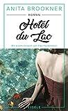 Hotel du Lac: Roman mit einem Vorwort von Elke Heidenreich