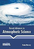 Recent Advances in Atmospheric Science