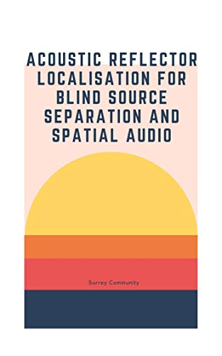 Acoustic reflector localisation for blind source separation and spatial audio (English Edition)