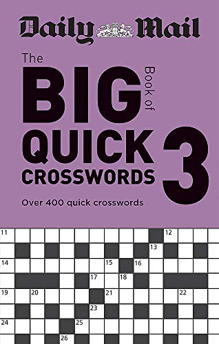 Daily Mail Big Book of Quick Crosswords Volume 3: Over 400 quick crosswords (The Daily Mail Puzzle Books, Band 144)