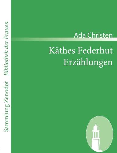 Käthes Federhut /Erzählungen (Sammlung Zenodot\bibliothek Der Frauen)