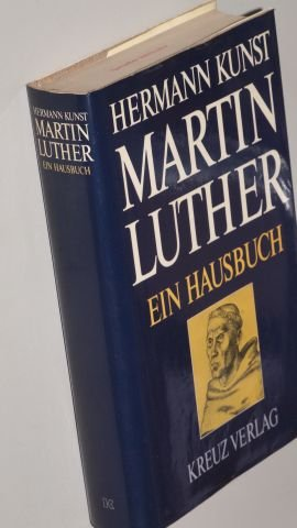 Kunst, Hermann: Martin Luther. Ein Hausbuch. 1. Aufl., (1. - 8. Tsd.). Kreuz-Verlag, 1982. Kl.-4°. 467 S. Leinen. Schutzumschl. (Priv. Stempel auf Kopf- und Fußschnitt - sonst ordentlicher Zustand). (ISBN 3-7831-0655-9)