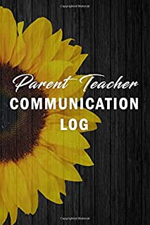 Parent Teacher Communication Log: Daily Contact Log Book For Teachers Students Behavior And Meetings Notes Logbook Template