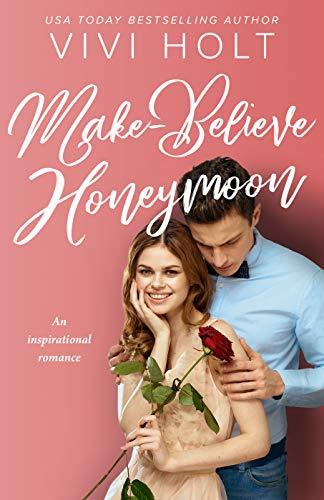 Make-Believe Honeymoon: An inspirat…