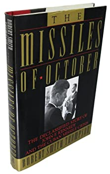 Hardcover The Missiles of October: The Declassified Story of John F. Kennedy and the Cuban Missile Crisis Book