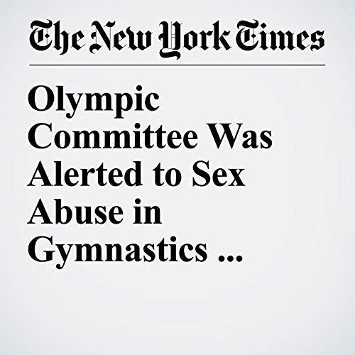 Olympic Committee Was Alerted to Sex Abuse in Gymnastics Years Ago, Court Filing Says audiobook cover art