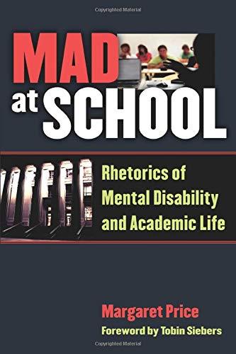 Mad at School: Rhetorics of Mental Disability and...