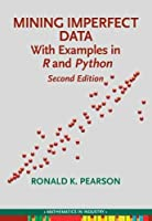 Mining Imperfect Data: With Examples in R and Python (Mathematics in Industry)