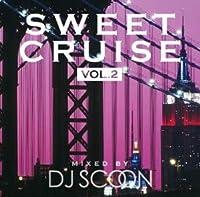 Sweet Cruise Vol.2 / DJ Scoon