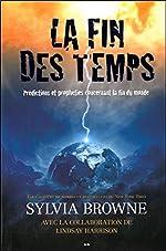 La fin des temps - Prédictions et prophéties... de Sylvia Browne