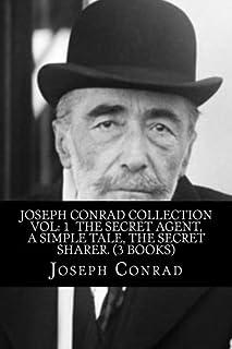 Joseph Conrad Collection Vol: 1  The Secret Agent, A Simple Tale, The Secret Sharer. (3 Books)