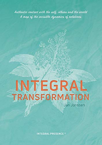 Integral Transformation: Authentic contact with self, others and the world
