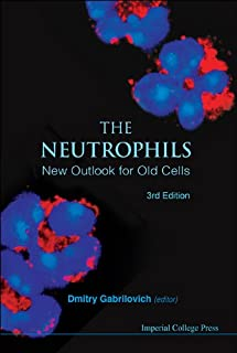 Neutrophils, The: New Outlook For Old Cells (3rd Edition)