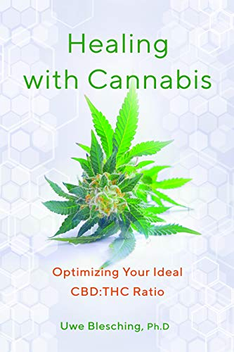 Healing with Cannabis: Optimizing Your Ideal CBD:THC Ratio (English Edition)