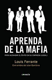 Aprenda de la mafia: Para tener éxito en cualquier empresa