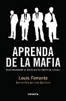 Aprenda de la mafia : para tener éxito en cualquier empresa (legal)