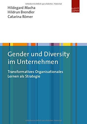Gender und Diversity im Unternehmen: Transformatives Organisationales Lernen als Strategie