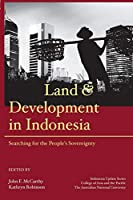 Land and Development in Indonesia: Searching for the People's Sovereignty