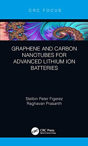Graphene and Carbon Nanotubes for Advanced Lithium Ion Batteries (English Edition)