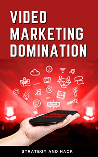 Video Marketing Domination: Strategy and hack for marketers (video marketing domination) (English Edition)