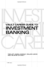 Vault Career Guide to Investment Banking  (Vault Career Library)