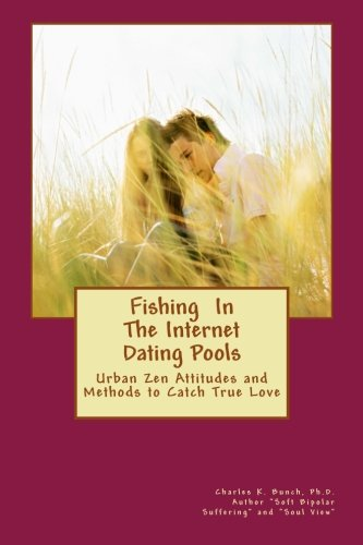 Fishing In The Internet Dating Pool: Using Zen Fishing Methods to Find Love In Digital Waters