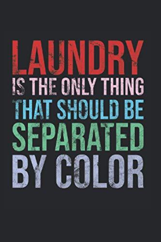 Kalender 2021 Laundry Is The Only Thing That Should Be Separated By Color: Jahreskalender 2021 einem Freund zum Einzug in die neue Wohnung als ... DIN A6 für die Handtasche 120 Seiten / Term