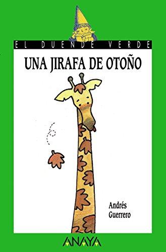 Una jirafa de otoño (LITERATURA INFANTIL (6-11 años) - El Duende Verde)