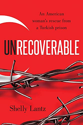 Unrecoverable: An American woman's rescue from a Turkish prison