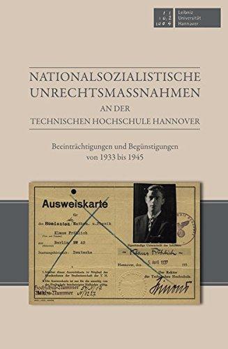 Nationalsozialistische Unrechtsmaßnahmen an der Technischen Hochschule Hannover: Beeinträchtigungen und Begünstigungen von 1933 bis 1945