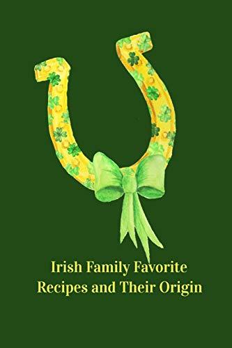 Irish Family Favorite Recipes and Their Origin: Recipe Book Journal