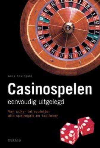 Casinospelen eenvoudig uitgelegd / druk 1: van poker tot roulette: alle spelregels en tactieken