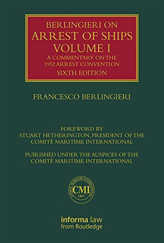 商品ラフト対人Berlingieri on Arrest of Ships Volume I: A Commentary on the 1952 Arrest Convention (Lloyd's Shipping Law Library) (English Edition)