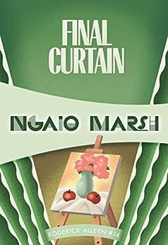 Final Curtain (Roderick Alleyn Book 14) by [Ngaio Marsh]