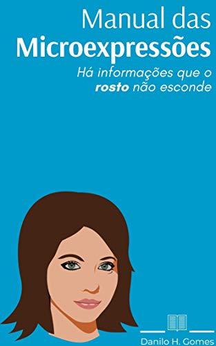Manual das Microexpressões: Há informações que o rosto não esconde